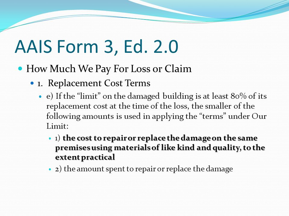 AAIS Form 3, Ed. 2.0 How Much We Pay For Loss or Claim