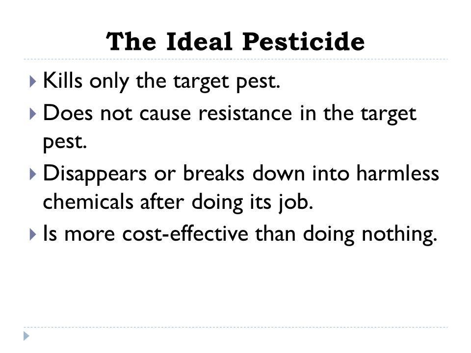 The Ideal Pesticide Kills only the target pest.