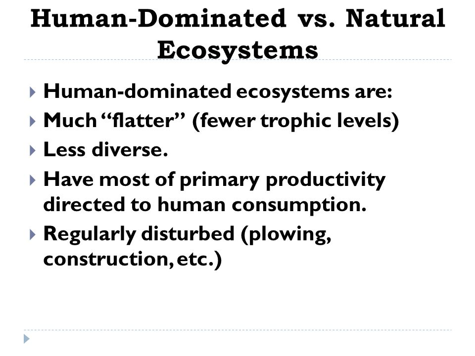 Human-Dominated vs. Natural Ecosystems