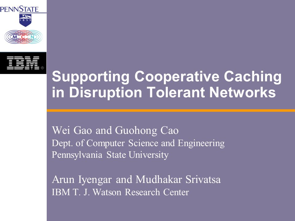 Supporting Cooperative Caching in Disruption Tolerant Networks
