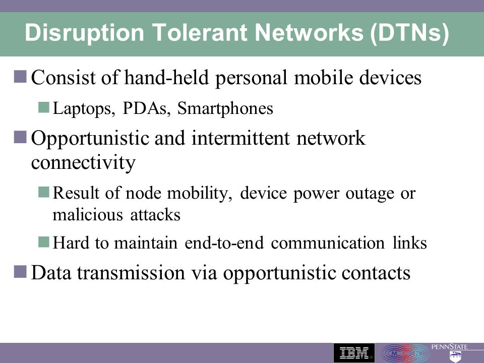 Disruption Tolerant Networks (DTNs)