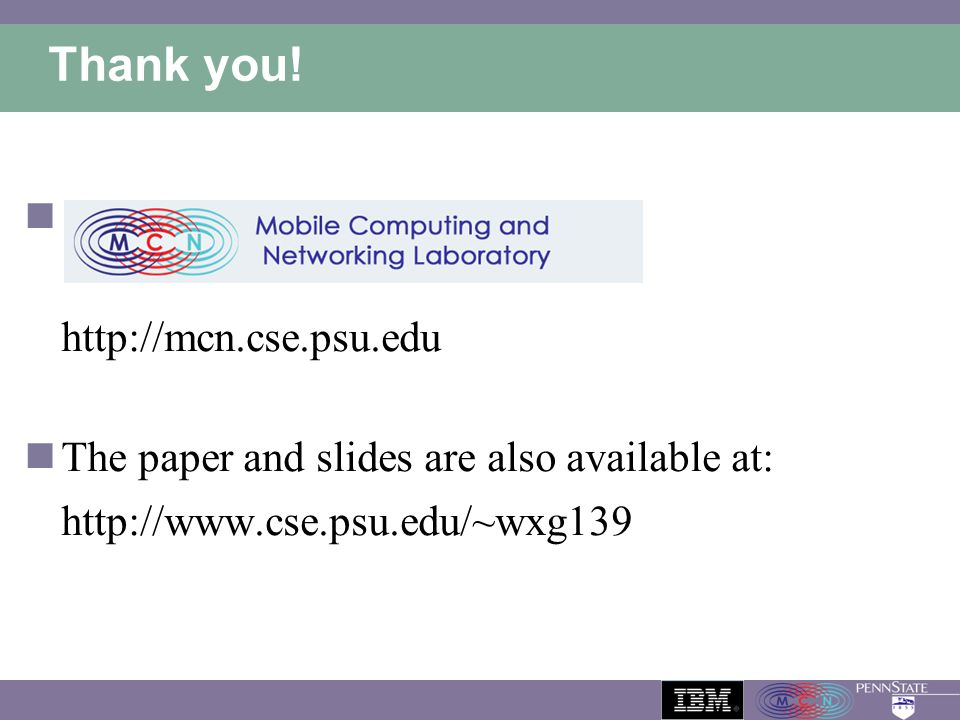 Thank you! http://mcn.cse.psu.edu