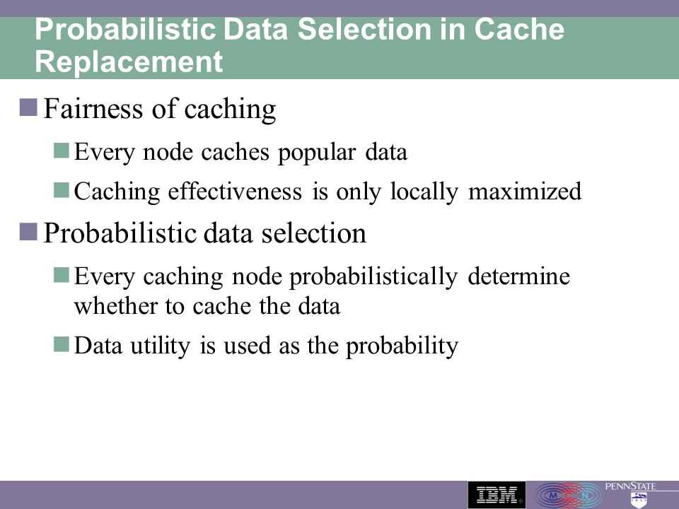 Probabilistic Data Selection in Cache Replacement