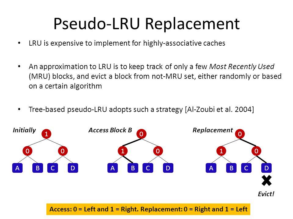 Pseudo-LRU Replacement