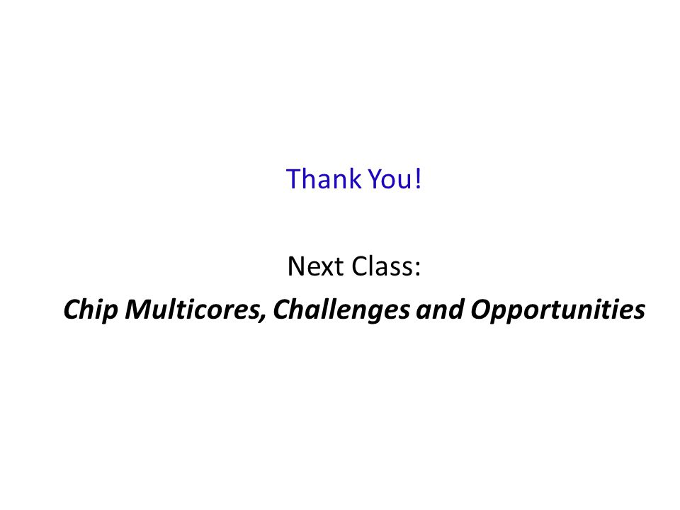 Chip Multicores, Challenges and Opportunities