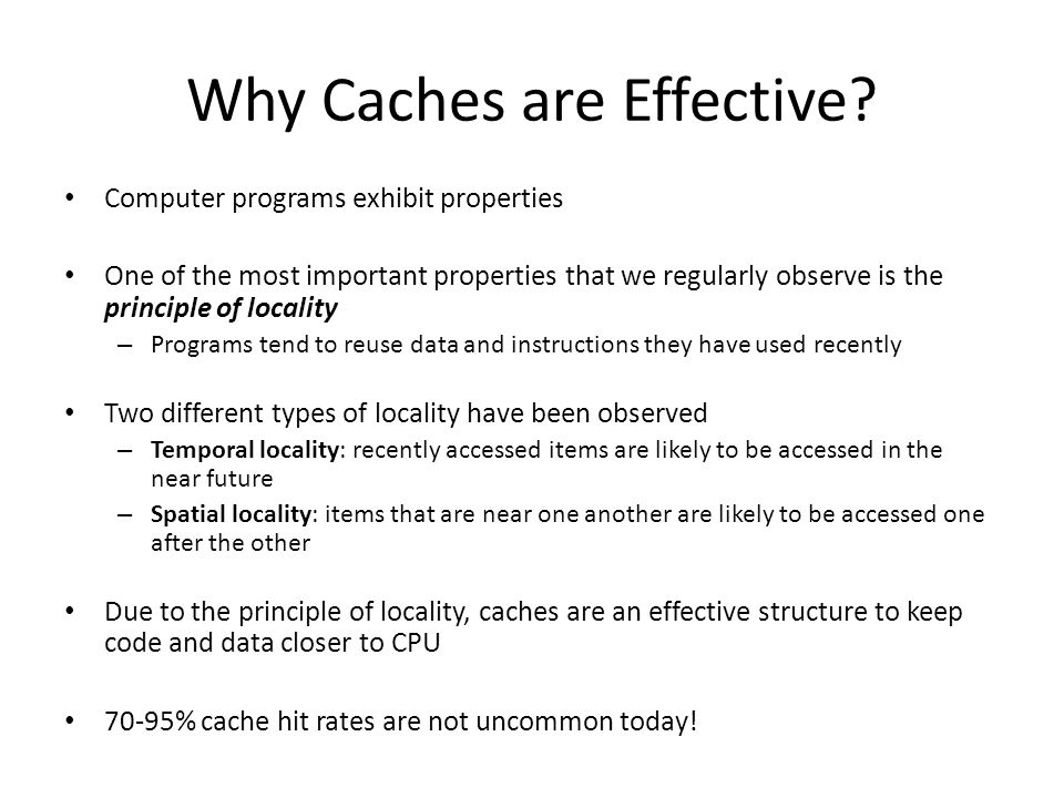 Why Caches are Effective