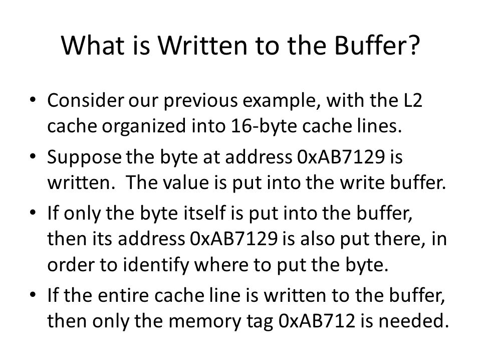 What is Written to the Buffer