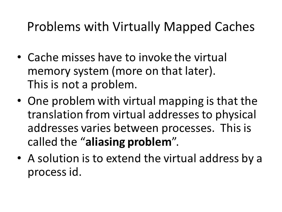Problems with Virtually Mapped Caches