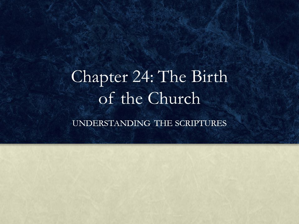 Chapter 24: The Birth of the Church