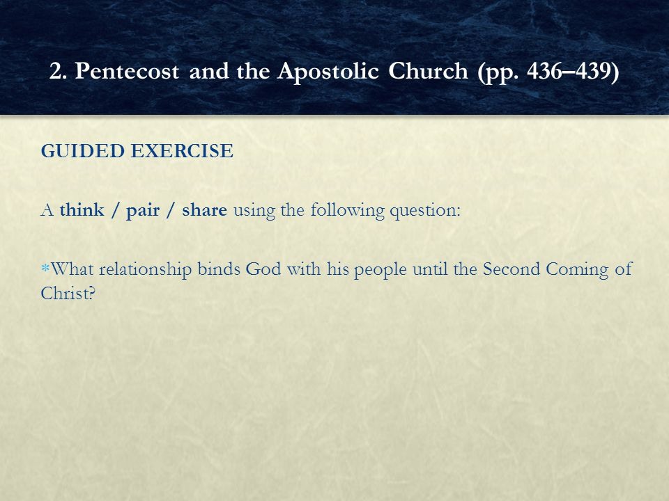2. Pentecost and the Apostolic Church (pp. 436–439)