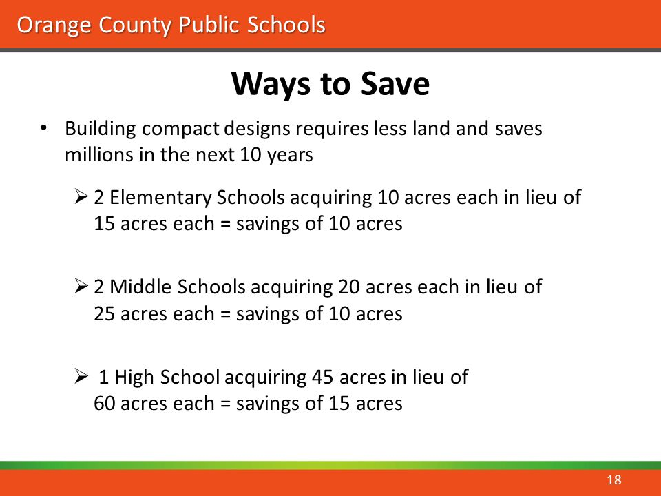 Ways to Save Building compact designs requires less land and saves millions in the next 10 years.