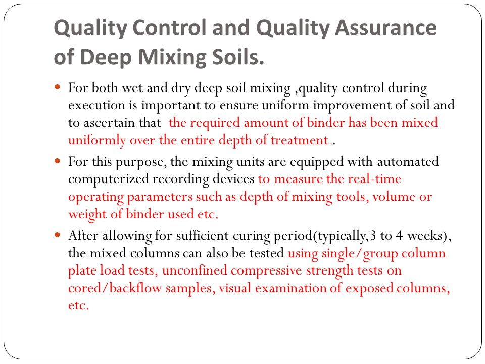 Quality Control and Quality Assurance of Deep Mixing Soils.