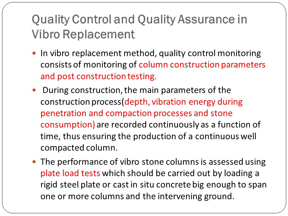 Quality Control and Quality Assurance in Vibro Replacement