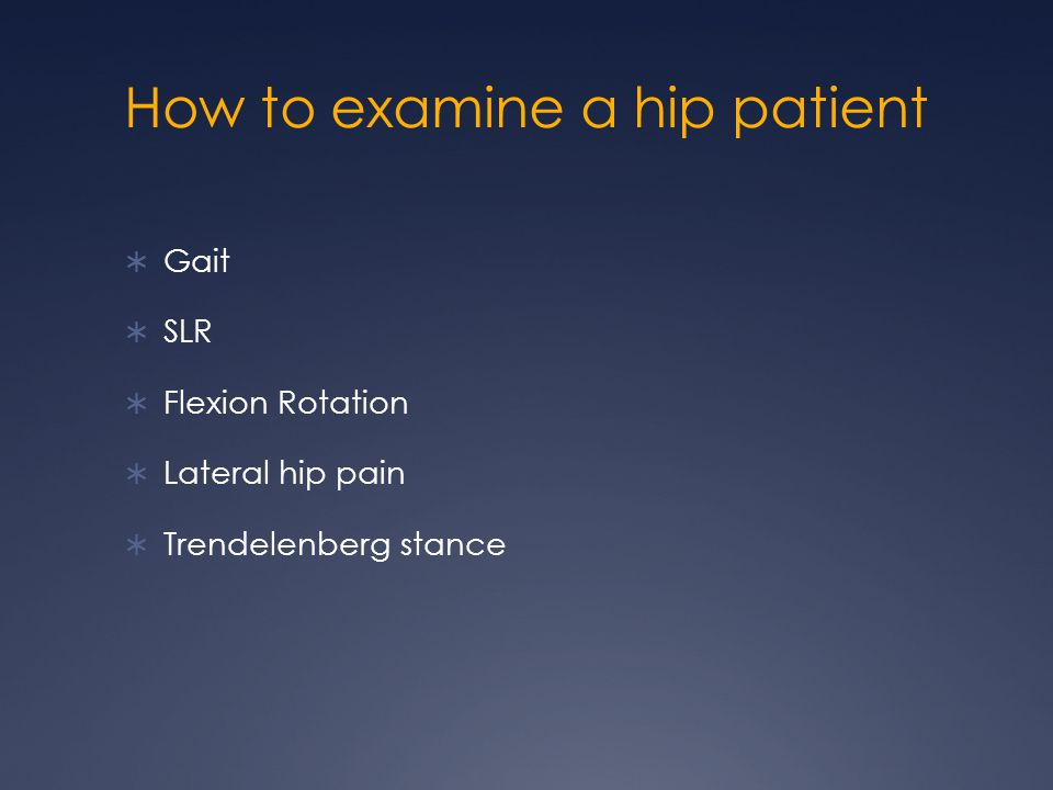 How to examine a hip patient