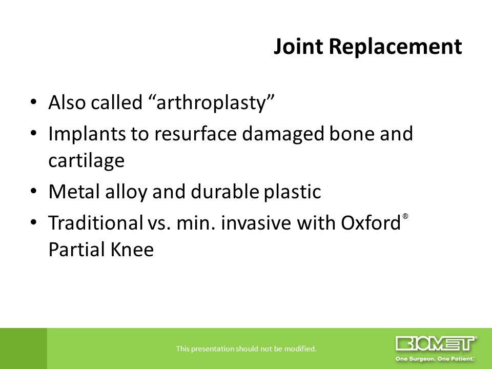 Joint Replacement Also called arthroplasty