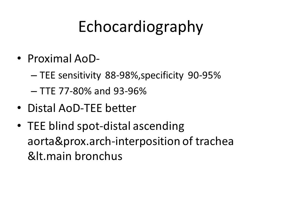 Echocardiography Proximal AoD- Distal AoD-TEE better