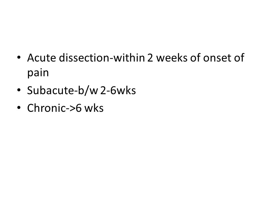Acute dissection-within 2 weeks of onset of pain