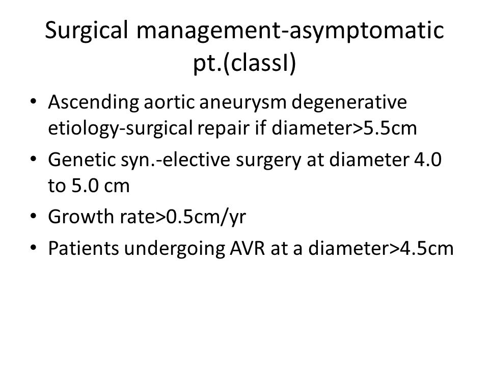 Surgical management-asymptomatic pt.(classI)