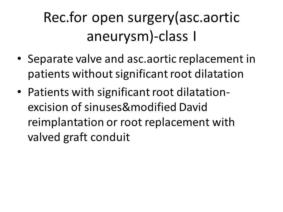Rec.for open surgery(asc.aortic aneurysm)-class I