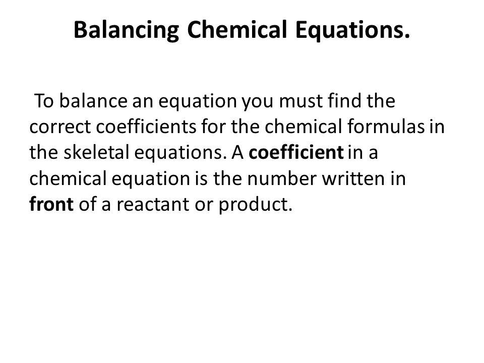 Balancing Chemical Equations.