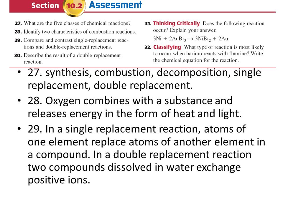 27. synthesis, combustion, decomposition, single replacement, double replacement.