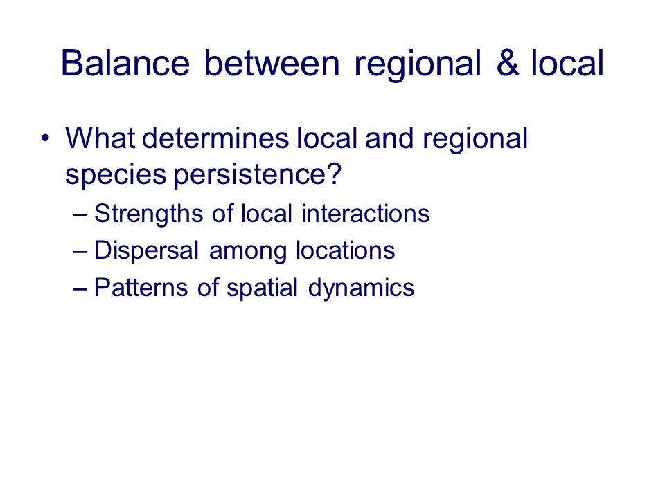 Balance between regional & local