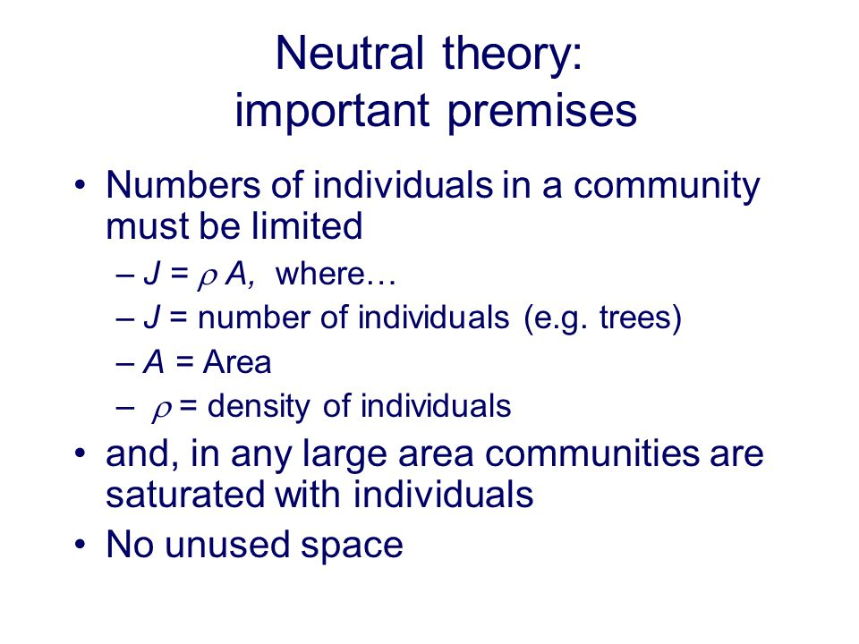 Neutral theory: important premises