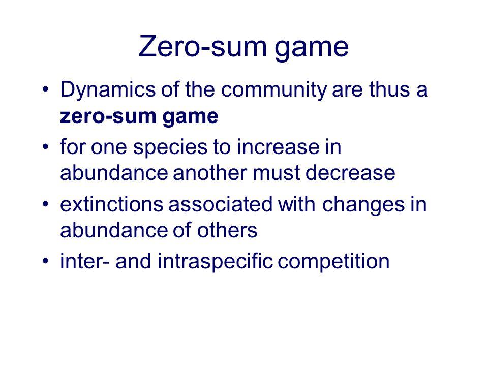 Zero-sum game Dynamics of the community are thus a zero-sum game