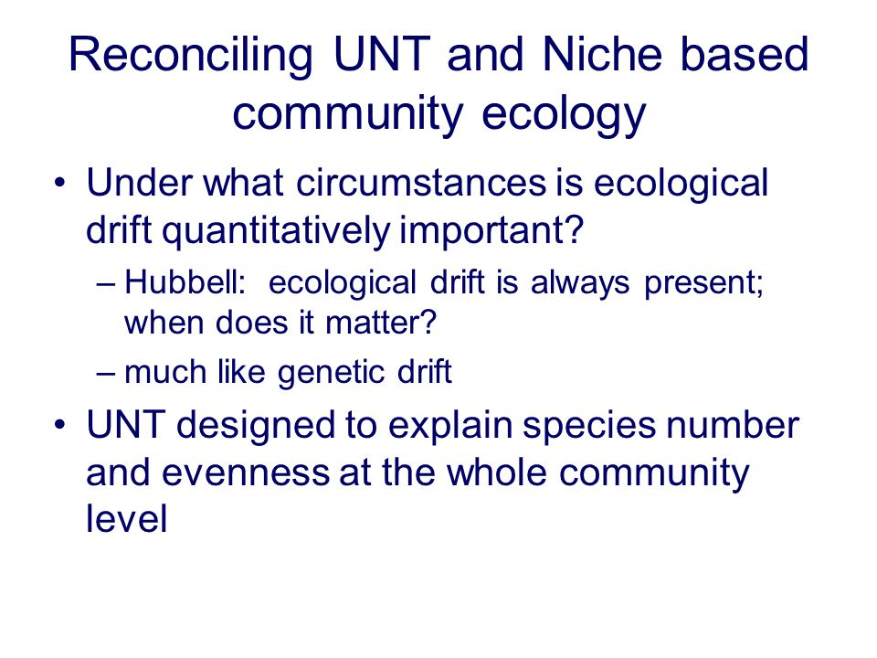 Reconciling UNT and Niche based community ecology