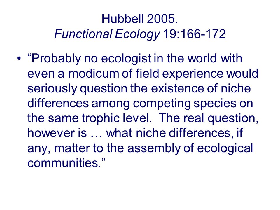 Hubbell 2005. Functional Ecology 19:166-172