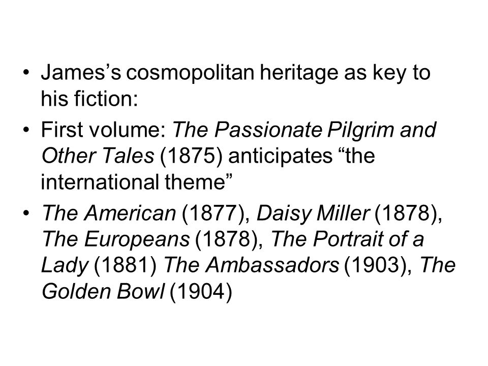James's cosmopolitan heritage as key to his fiction: