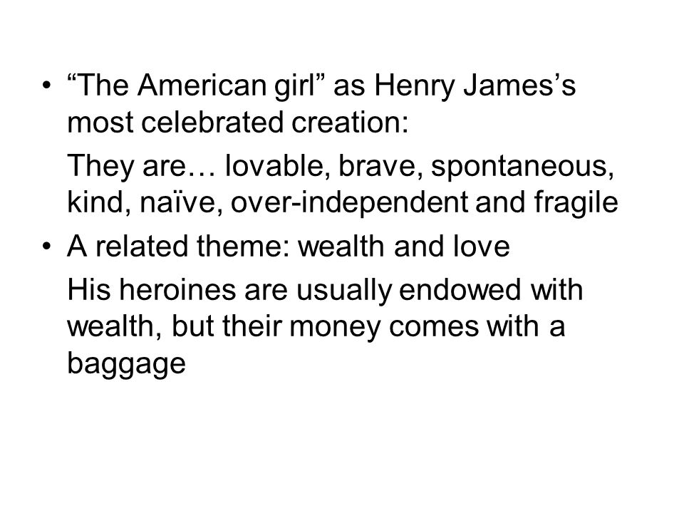The American girl as Henry James's most celebrated creation: