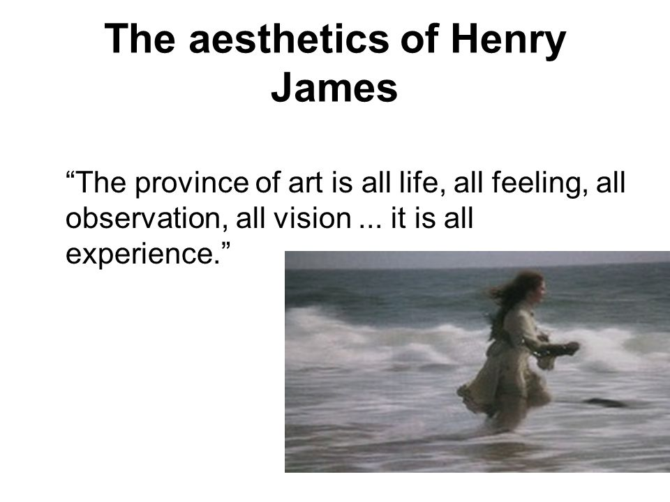 The aesthetics of Henry James