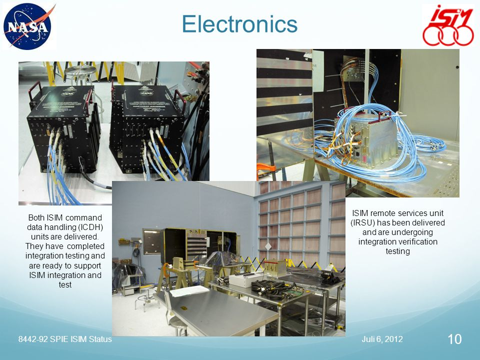 Electronics ISIM remote services unit (IRSU) has been delivered and are undergoing integration verification testing.