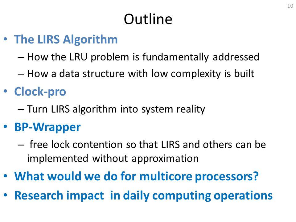 Outline The LIRS Algorithm Clock-pro BP-Wrapper