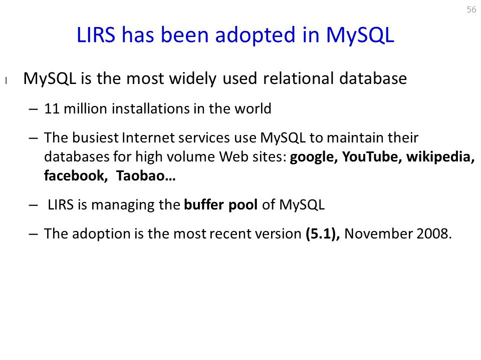 LIRS has been adopted in MySQL