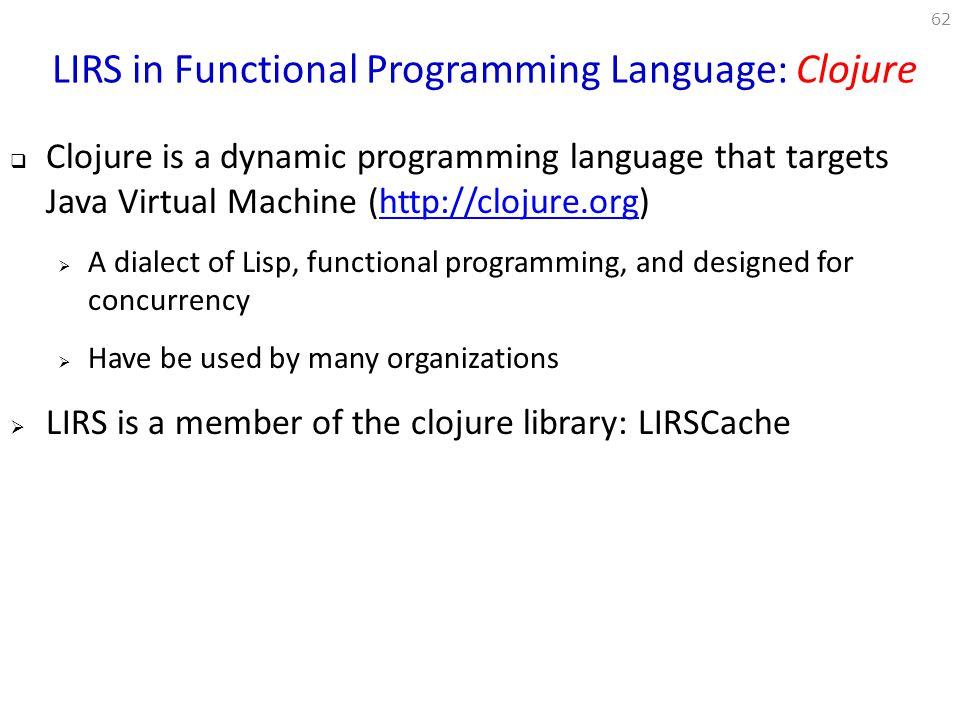 LIRS in Functional Programming Language: Clojure
