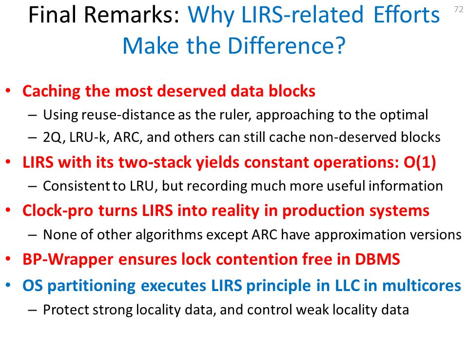 Final Remarks: Why LIRS-related Efforts Make the Difference