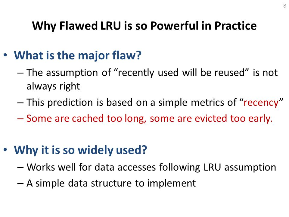 Why Flawed LRU is so Powerful in Practice