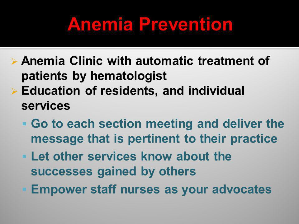 Anemia Prevention Anemia Clinic with automatic treatment of patients by hematologist. Education of residents, and individual services.