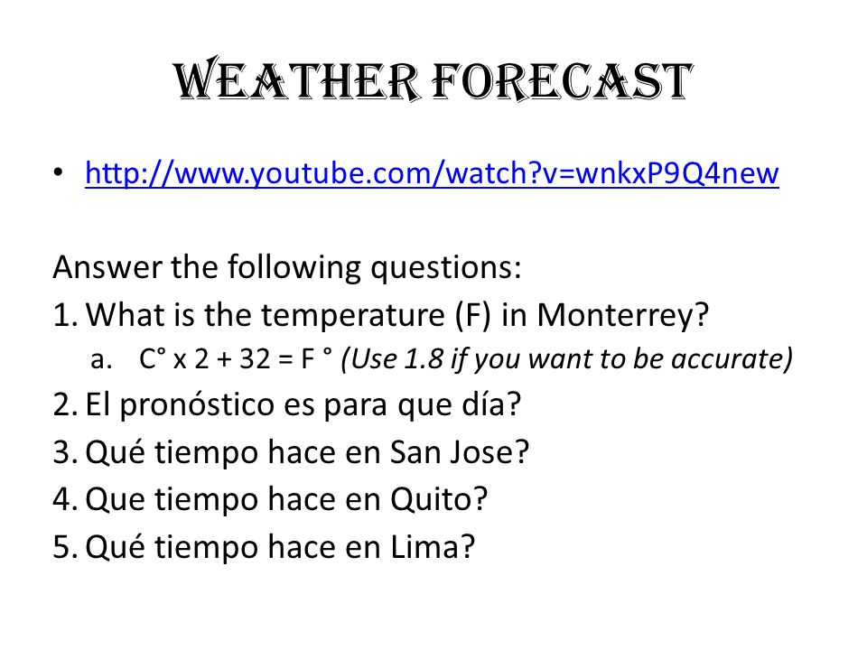Weather Forecast Answer the following questions:
