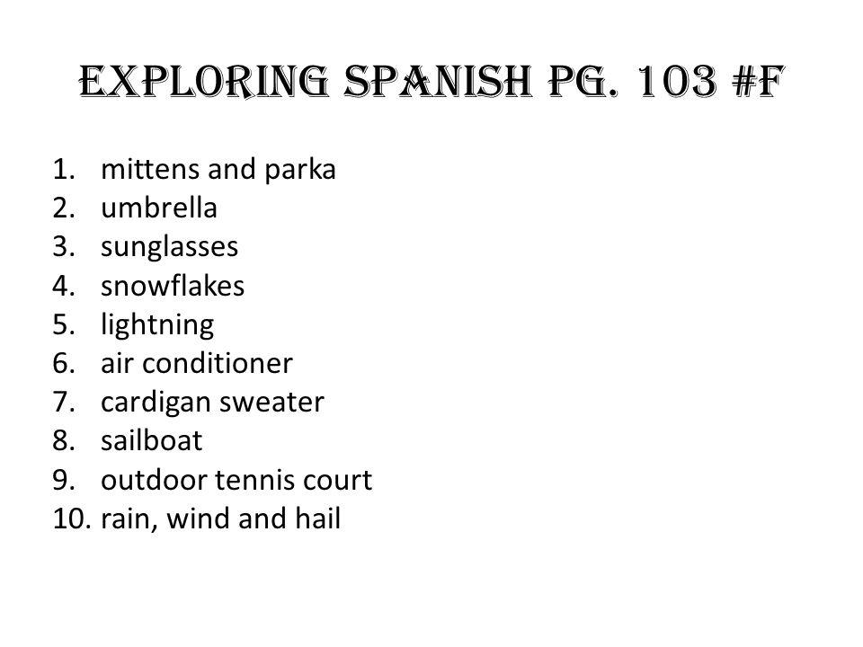 Exploring Spanish Pg. 103 #F