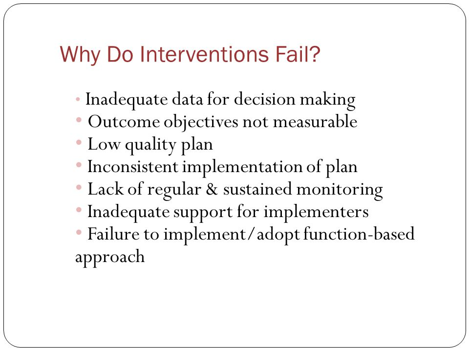 Why Do Interventions Fail