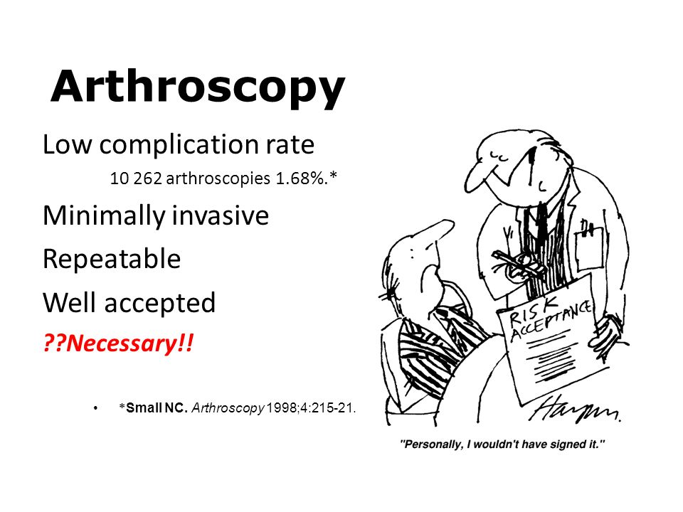 Arthroscopy Low complication rate Minimally invasive Repeatable