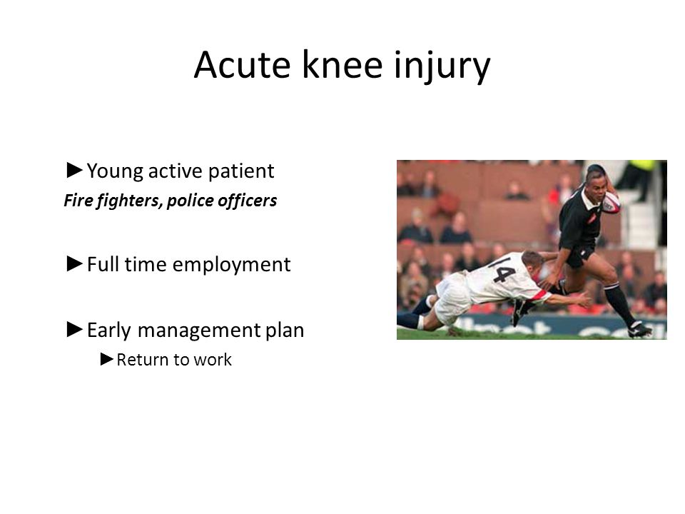 Acute knee injury Young active patient Full time employment