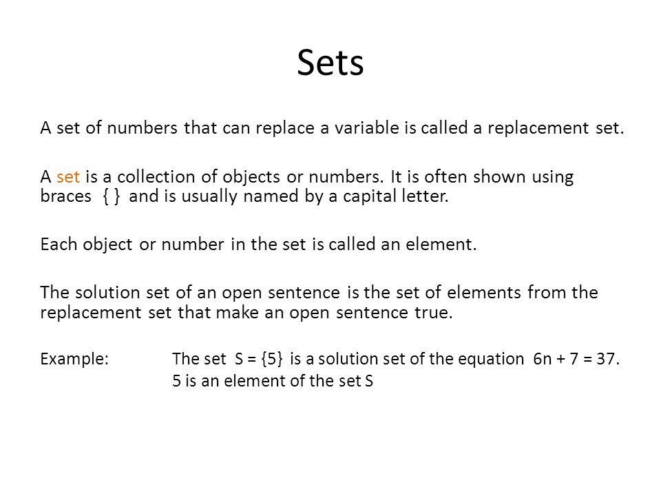 Sets A set of numbers that can replace a variable is called a replacement set.
