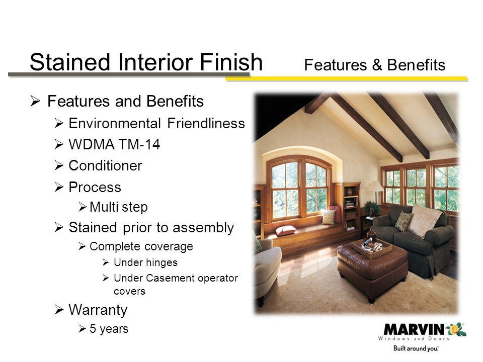 Stained Interior Finish Features & Benefits