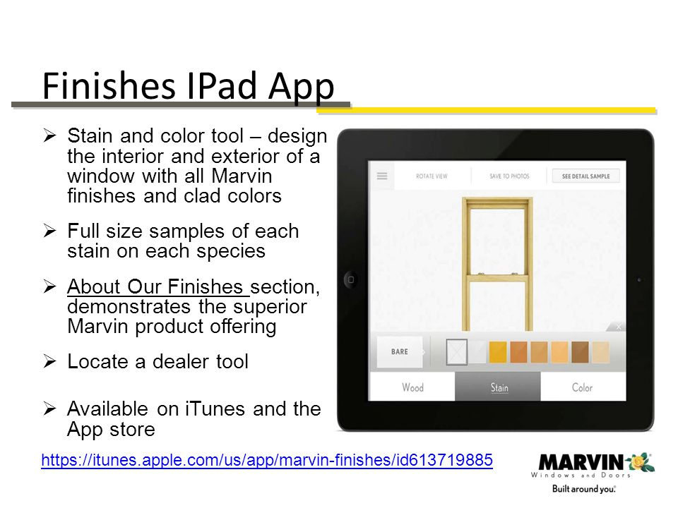 Finishes IPad App Stain and color tool – design the interior and exterior of a window with all Marvin finishes and clad colors.