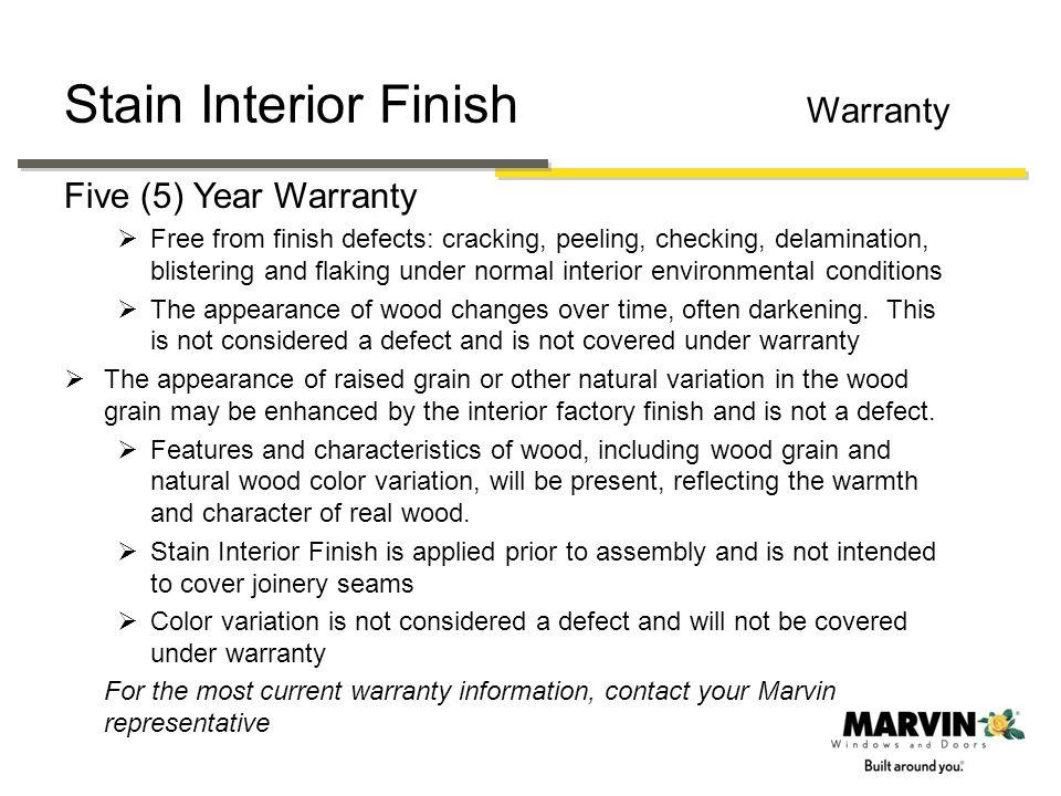 Stain Interior Finish Warranty