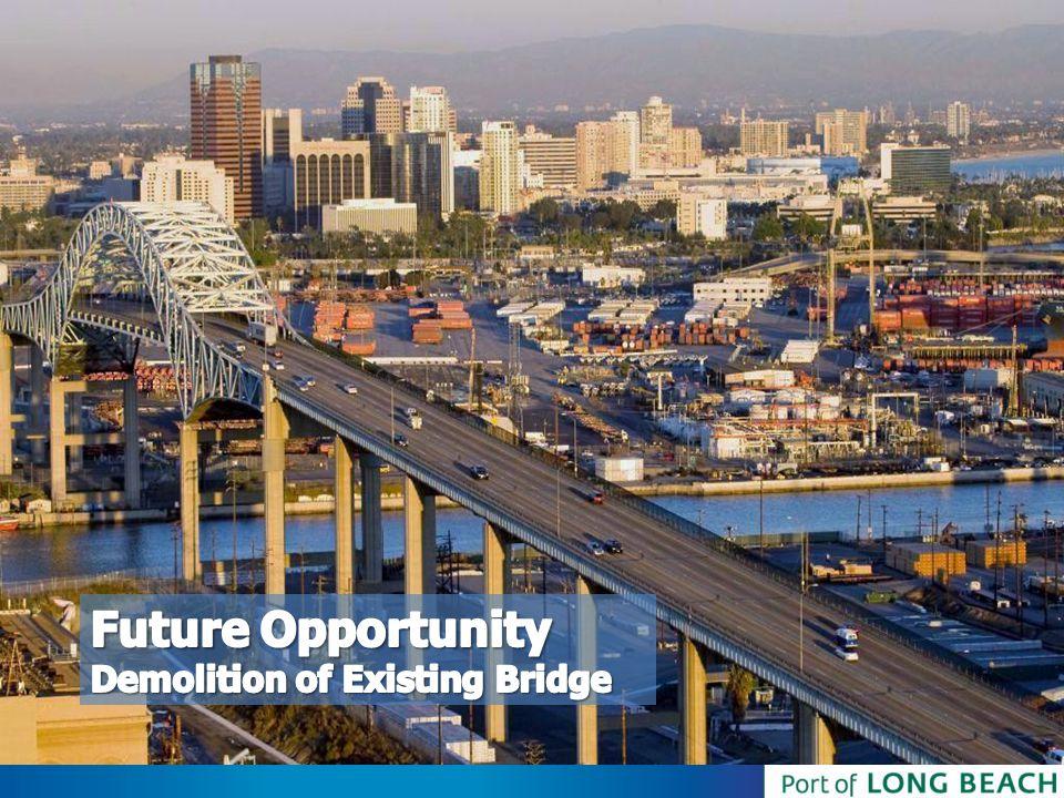 Future Opportunity Demolition of Existing Bridge